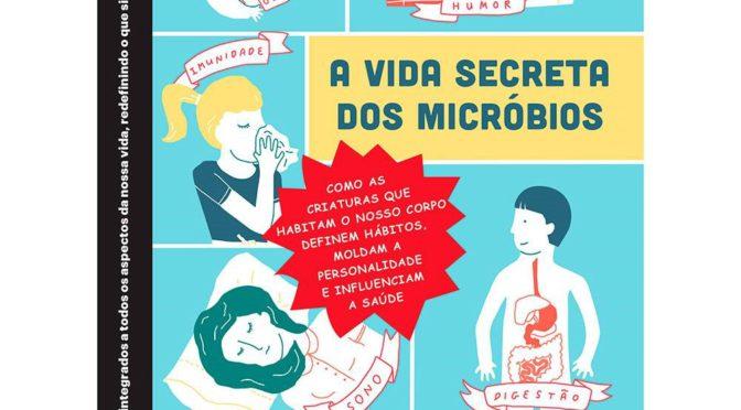 A vida secreta dos micróbios