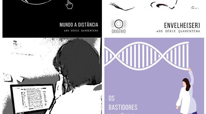 Podcast Oxigênio traz série sobre ciência, sociedade e pandemia